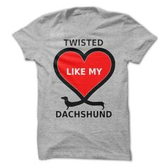 Dachshund - Twisted Like My Dachshund T-Shirt Hoodie Sweatshirts eio. Check price ==► http://graphictshirts.xyz/?p=104298
