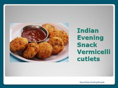 Indian evening snack vermicelli cutlets is simple but tasty cutlets in which vermicelli or seviyan are used as main ingredients. Unique snack for guests.