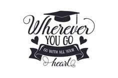 Wherever You Go, Go with All Your Heart Design , American Girl Hairstyles, Graduation Cards Handmade, Graduation Quotes, Graduation Ideas, Home Maintenance Checklist, Graduation Photoshoot, Heart Crafts, Design Crafts, Flyer Design