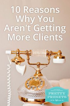 10 Reasons Why You Aren't Getting More Clients (Part 7 of 10)