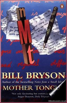 Mother Tongue by Bill Bryson - awesome if you like linguistics