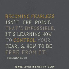 Live Life Happy - Page 42 of 956 - Inspirational Quotes, Stories + Life & Health Advice Great Quotes, Quotes To Live By, Me Quotes, Motivational Quotes, Inspirational Quotes, Divergent Quotes Fear, After Earth, Live Life Happy, Meaningful Words