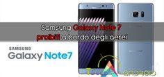 Samsung Galaxy Note 7 proibiti a bordo degli aerei