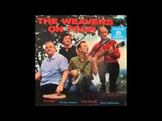 Drill Ye Tarriers Drill, The Weavers (including Pete Seeger) Pete Seeger, Then Sings My Soul, Irene, Drill, Singing, Folk, Novels, Tours, Album