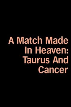 A Match Made in Heaven: Taurus and Cancer by Samantha Peake Cancer And Taurus Relationship, Taurus Relationships, Relationship Compatibility, Relationship Talk, Relationship Struggles, Libra Quotes Zodiac, Cancer Zodiac Facts, Zodiac Sign Facts, Zodiac Love