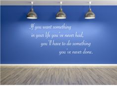 If You Want Something Wall Decal, Motivational Decal, Fitness Wall Decal, Fitness Art, Fitness Decal, Do Something You've Never Done Custom Decals, Custom Wall, If You Want Something, Letter Wall, Workout Rooms, Wall Quotes, Vinyl Wall Decals, Step By Step Instructions, Wall Signs