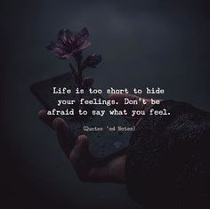 Share by dont be afraid quotes, hiding feelings Life Quotes For Girls, Life Quotes To Live By, Love Quotes For Her, Funny Quotes About Life, Good Life Quotes, True Quotes, Life Is Short Quotes, Wisdom Quotes, Flirting Quotes