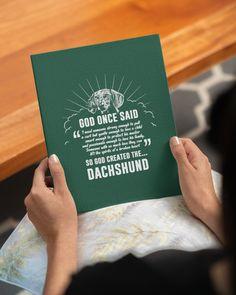 God Once Said Dachshund Dog Dog Gift T-Shirt - Forest Green dachshund clothing, teacup dachshund, dachshund accessories #dackelliebe #teckel #teckeldog, dried orange slices, yule decorations, scandinavian christmas Dachshund Dog, Teacup Dachshund, Dachshund Tattoo, Long Haired Dachshund, Dried Orange Slices, Dried Oranges, Yule Decorations, Scandinavian Christmas, Dog Gifts