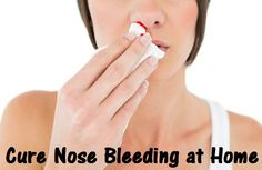 How to Cure Nose bleeding with Natural Home Remedies - Trends and Health