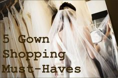 5 must have things for Wedding Dress Shopping: tape measurer, jewlery, tissues, camera, wedding shoes.