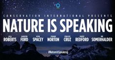 Nature Is Speaking, Conservation International's campaign to change the conversation about the relationship between people and nature.  Nature doesn't need people. People need nature. Read the #Humanifesto #NatureIsSpeaking @ConservationOrg