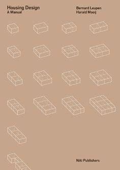 Housing Design: A Manual / Bernard Leupen. Signatura: 762 LEU. No catálogo: http://kmelot.biblioteca.udc.es/record=b1524490~S1*gag