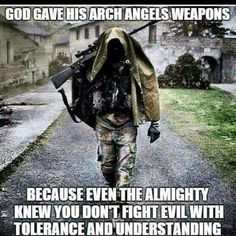 Gods Angels have weapons because pacifism is moronic.