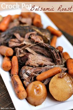 Crock Pot Balsamic Roast ~ Savory Roast, Carrots & Potatoes