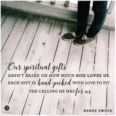 Our spiritual gifts aren't based on how much God loves us. Each gift is hand-picked with love to fit the calling God has for us. Bible Verses Quotes, Faith Quotes, Scriptures, Great Quotes, Inspirational Quotes, Proverbs 31 Ministries, Learn Hebrew, The Calling, Spiritual Gifts