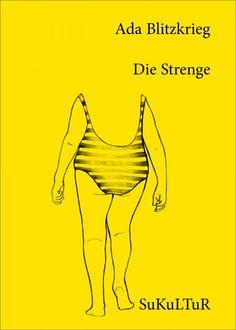 Ada Blitzkrieg: Die Strenge – Schwüle, oder ein Gewitter. Illustriert von Mathilda Mutant – Schöner Lesen 127; Veröffentlicht im September 2013, ISBN: 978-3-955660-17-8, Preis: 1,00 €