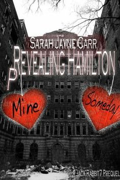 pRevealing Hamilton: A JackRabbit 7 Prequel (Revealing Hamilton Prequel) by Sarah Jayne Carr. $1.16. Publisher: Crushing Hearts and Black Butterfly Publishing (December 12, 2012)