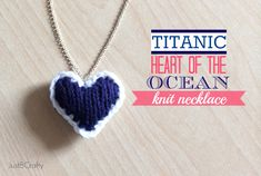 Titanic Inspired Heart of the Ocean Knit Necklace |Just B Crafty