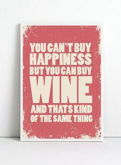 La felicidad no se compra, pero puedes comprar vino ;) #Quotes #Vino