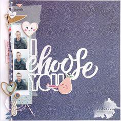 scrapbook layout I choose you by kushi per Scrap It Easy    #scrapbooking #scrapbooklayout #layout12x12 #americancrafts #cratepaper #cpmainsqueeze #acstargazer #silhouettecameo #cutfile #blue #kkushi #scrapiteasy #dtscrapiteasy #valentinesday