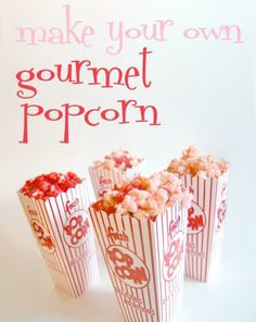 How to Make Flavored Gourmet Popcorn Tutorial - we could do this in her birthday colors