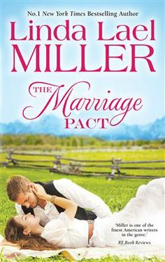 The Marriage Pact (The Brides of Bliss County, #1) by Linda Lael Miller