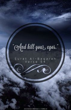 You can only choose one, Allah (SWT) or that ego of yours?