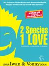 Buku 2 Species 1 Love Rp 35.000,-  For your information, please contact: Email: silvblue@yahoo.com atau cs@silvblue.com YM: silvblue Path & Pinterest: Silvblue Shop Instagram & Twitter: @silvblue We Chat, Kakao, Line: silvblue SMS: 0818 0832 9022,021 94185123 WhatsApp 0896-2860-9094 BBM: 7E69 75D4 FB: http://www.facebook.com/silvblue Website: http://www.silvblue.com/ Blog: http://www.silvblue.wordpress.com/