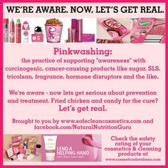 "PinkWashing, yes, let's get real.  Please ""think before you pink"" this October!  Make PREVENTION your priority, Ava has a solution...www.avaandersonnontoxic.com/kerrikelly"