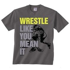 The Image Sport Wrestling Like You Mean It T Shirt is a reminder everyday to give it all you've got. We offer a wide selection of ImageSport wrestling related shirts and hoodies. Order yours today, at WrestlingGear. Wrestling Bags, Wrestling Shorts, Wrestling Outfits, Wrestling Clothes, Wrestling Videos, Baseball Pictures, Thing 1, Golf Fashion, T Shirts With Sayings