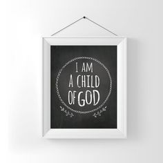 Bible Verse I am a Child of God Chalkboard by WallArtPrintables