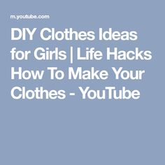 DIY Clothes Ideas for Girls | Life Hacks How To Make Your Clothes - YouTube