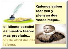 El idioma español es nuestro tesoro más preciado...