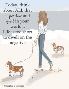 Dog Lover Art  Life is Too Short to Dwell on the Negative