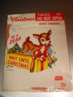 Vintage CHRISTMAS GIFT STRING TAGS Be a Dear, Wait until Christmas #105