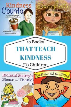10 books that Teach Kindness to Kids Kindness Matters, Kindess Counts, Homeschool and Teacher Resources to teach Empathy, Values, and more.