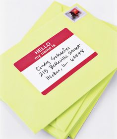 "Set your correspondence apart and use a ""Hello My Name Is"" tag as a mailing label."