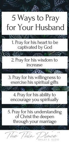 5 Important Ways to Pray for Your Husband - The Thin Place
