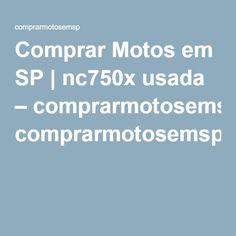 Comprar Motos em SP | nc750x usada – comprarmotosemsp