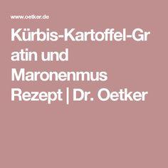 Kürbis-Kartoffel-Gratin und Maronenmus Rezept | Dr. Oetker