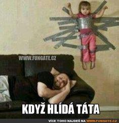 Když hlídá táta You Funny, Funny Cute, Funny Jokes, Hilarious, Funny Stuff, Funny Things, Funniest Jokes, Parenting Fail, Frases