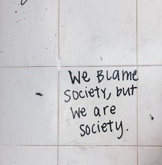 we blame society, but we are society. we blame society, but we are society. The post we blame society, but we are society. appeared first on Charlotte Thompson. Mood Quotes, Positive Quotes, Life Quotes, Life Poems, Positive Vibes, Qoutes, The Words, Pretty Words, Beautiful Words