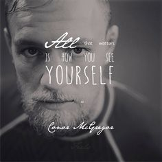 INSPIRATIONAL QUOTE by Conor McGregor : if you love #MMA, you'll love the #UFC & #MixedMartialArts inspired fashion at CageCult: http://cagecult.com/mma
