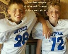 My friend sent me this pic of her boys and this quote to add to it!  It's perfect, just like they are!