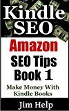 Free Kindle Book -   Kindle SEO: Make More Money Selling Kindle Books Using These Amazon SEO Tips (How To Sell More Kindle Books Book 1)