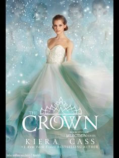 The Crown: Book 5 of the Selection coming out May 3rd 2016!  Fanmade cover off tumblr.