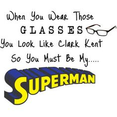 He's my chocolate 'Superman' Superman Quotes, Superman Wonder Woman, Clark Kent, My Buddy, Reality Quotes, Cute Quotes, Back To Black, Supergirl, Marvel Dc