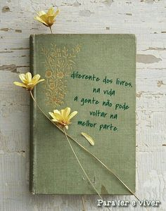 """___ Para ler e viver ♥ """"Unlike books, in life we can not go back to the best part."""""""