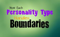 Written By Kirsten Moodie How Each Personality Type Handles Boundaries We all know that setting boundaries is an important part of living a healthy life. Some of us struggle with limits more than others do. Here is how you value boundaries based on your personality type.   INFJ INFJs have a rather complex relationship with boundaries, …
