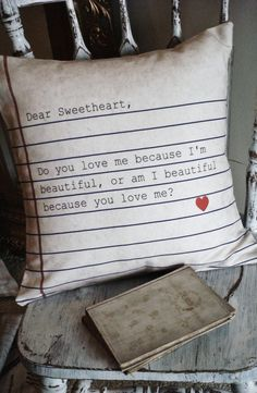 Love the idea of this pillow...use a quote from a favorite book or something